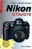 Nikon D70s/D70 (Magic Lantern Guide) (Magic Lantern Guides)