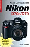 Simon Stafford Nikon D70s/D70 (Magic Lantern Guide) (Magic Lantern Guides)