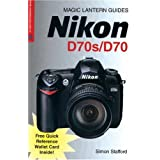 Nikon D70s/D70 (Magic Lantern Guides) ~ Simon Stafford