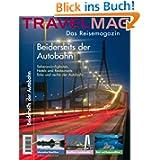 Travelmag: Beiderseits der Autobahn: Das Reisemagazin