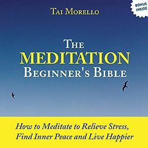 The Meditation Beginner's Bible Audiobook