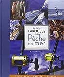 Le Petit Larousse de la pêche en mer