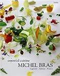 Michel Bras Essential Cuisine : Lagui...