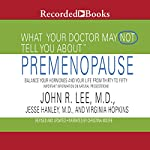 What Your Doctor May Not Tell You About Pre-Menopause | John R. Lee,Jesse Hanley,Virginia Hopkins