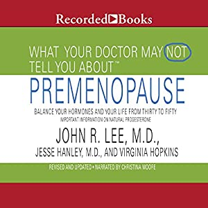 What Your Doctor May Not Tell You About Pre-Menopause Audiobook