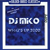 echange, troc DJ Miko - What's Up 2000
