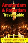 Amsterdam & Rotterdam Travel Guide: A...