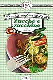 Le cento migliori ricette di zucche e zucchine (eNewton Zeroquarantanove) (Italian Edition)