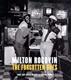 Milton Rogovin: The Forgotten Ones (097145485X) by Dave Isay