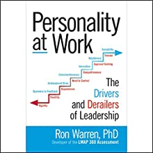 Personality at Work: The Drivers and Derailers of Leadership   Livre audio Auteur(s) : Ron Warren Narrateur(s) : Dave Clark