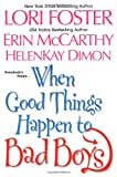 Lori Foster When Good Things Happen to Bad Boys: WITH