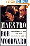 Maestro: Greenspan's Fed And The Amer...