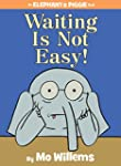 Waiting Is Not Easy! (An Elephant and...