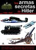 Las Armas Secretas de Hitler. 1933 - 1945