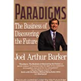 Paradigms: The Business of Discovering the Future ~ Joel Arthur Barker