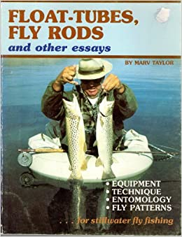 Float tubes fly rods and other essays equipment for Fly fishing entomology