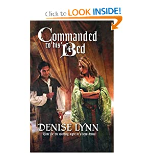 Commanded To His Bed (Harlequin Historical) Denise Lynn