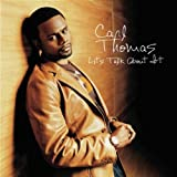 Let's Talk About It ~ Carl Thomas