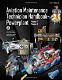 Aviation Maintenance Technician Handbook-Powerplant: FAA-H-8083-32 Volume 1 / Volume 2 (FAA Handbooks)