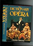 The dictionary of opera (0356097005) by Osborne, Charles