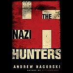 The Nazi Hunters | Andrew Nagorski