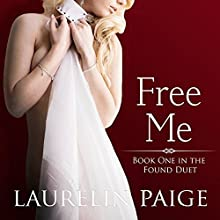Free Me Audiobook by Laurelin Paige Narrated by Tanya Eby