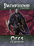 Pathfinder Companion: Orcs of Golarion (1601252560) by Kenson, Steve