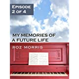 My Memories of a Future Life - Episode 2 of 4: Rachmaninov and Ruinby Roz Morris