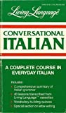 Conversational Italian: A Complete Course in Everyday Italian (Living Language Series) (0517557908) by Genevieve A. Martin