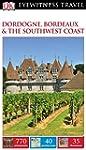 DK Eyewitness Travel Guide: Dordogne,...