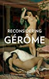 img - for Reconsidering Gerome book / textbook / text book