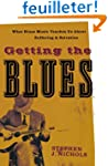 Getting the Blues: What Blues Music T...