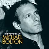 The Very Best of Michael Bolton Michael Bolton