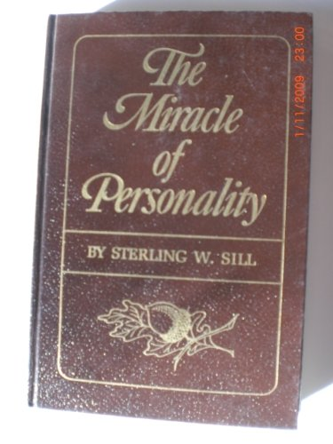 THE MIRACLE OF PERSONALITY, Sterling W. Sill