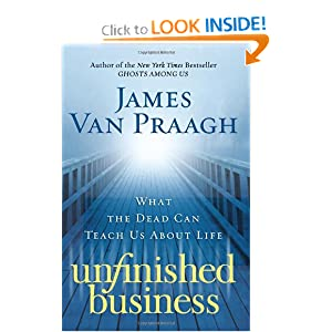 Unfinished Business - James Van Praagh
