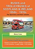 img - for Buses, Trams and Trolleybuses of Scotland & Ireland 1950s-1970s: The Operators and Their Vehicles (Road Transport Heritage) book / textbook / text book