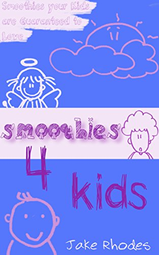 Smoothies for Kids by Jake Rhodes