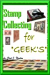 Stamp Collecting For Geek's ; Stamp C...