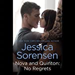 Nova and Quinton: No Regrets: Nova, Book 3 (       UNABRIDGED) by Jessica Sorensen Narrated by Stephanie Willis, Jed Drummond