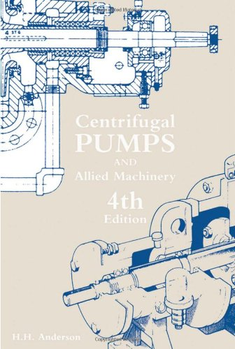 Centrifugal Pumps And Allied Machinery, Fourth Edition