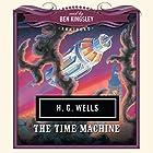 The Time Machine Hörbuch von H. G. Wells,  New Millennium Audio - producer Gesprochen von: Ben Kingsley