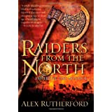 Raiders from the North: Empire of the Moghul ~ Alex Rutherford