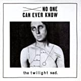 No One Can Ever Know The Twilight Sad