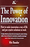 img - for The Power of Innovation: How to Make Innovation a Way of Life & How to Put Creative Solutions to Work book / textbook / text book
