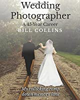 Wedding Photographer: A 45-Year Career