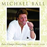 Love Changes Everything: The Collection by Michael Ball (2012) Audio CD