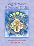 Magical Moons & Seasonal Circles Stop-Look-Listen Stepping into the Circle of the Seasons