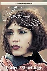 Forever Faithful (Women of Prayer Book 4)