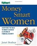 Kiplingers Money Smart Women: Everything You Need to Know to Acheive a Lifetime of Financial Security (Kiplingers Personal Finance)