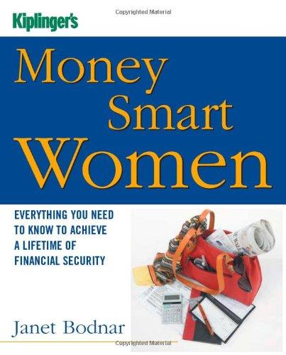 Kiplinger's Money Smart Women: Everything You Need to...